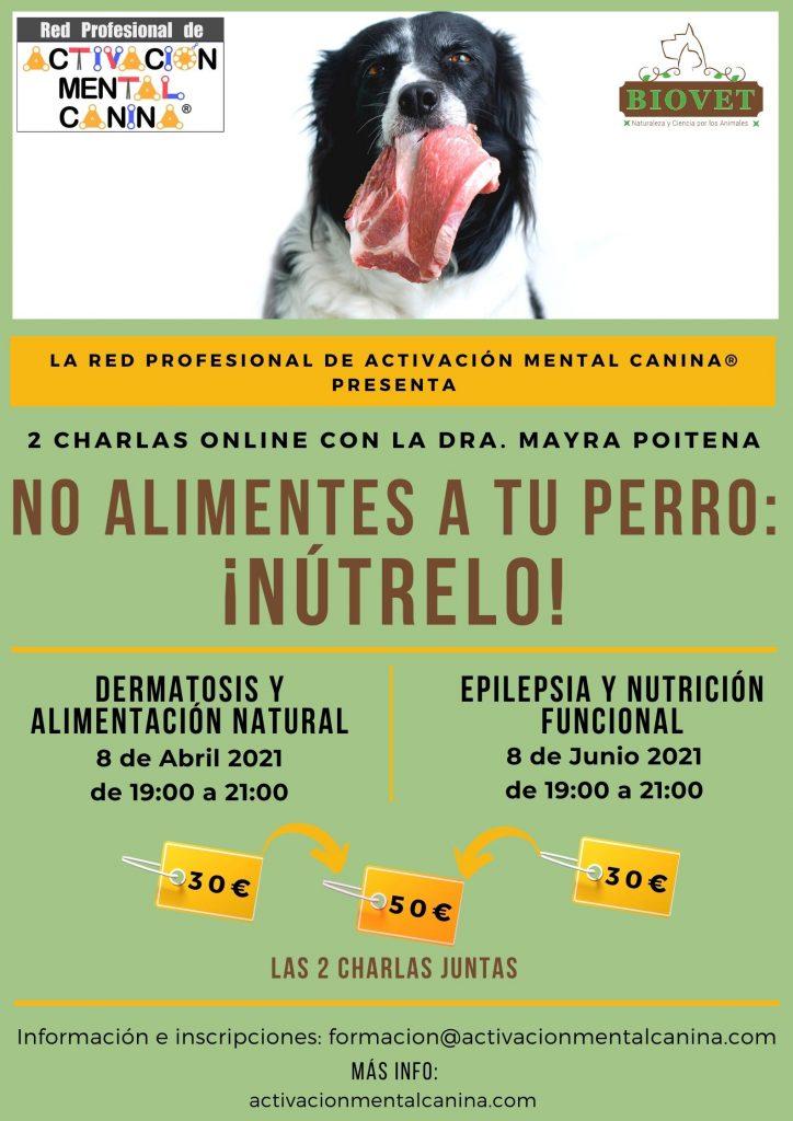 """Charlas ONLINE """"No alimentes a tu perro: ¡Nútrelo!"""", con la Dra. Mayra Poitena @ Charlas online (vía Zoom)"""